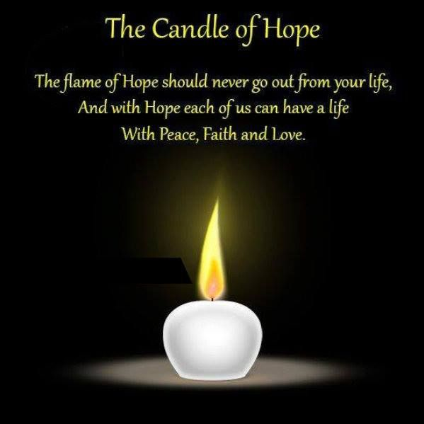 Quotes Of Inspiration And Hope And Love: The Flame Of Hope Should Never Go Out From Your Life, And