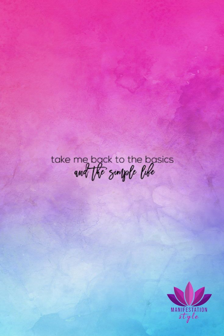 Take Me Back To The Basics And The Simple Life Best Inspirational Quotes Quotes Inspiration Good Vibes Quotes Best Inspirational Quotes Creativity Quotes