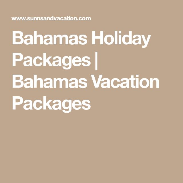 Bahamas Holiday Packages | Bahamas Vacation Packages