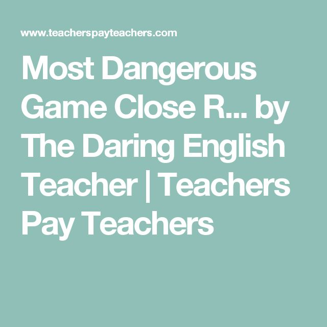 Most Dangerous Game Close R... by The Daring English Teacher | Teachers Pay Teachers