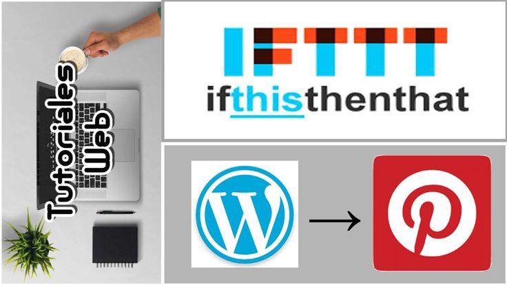 IFTTT 2017 - Publicar automáticamente de Wordpress a Pinterest (español)