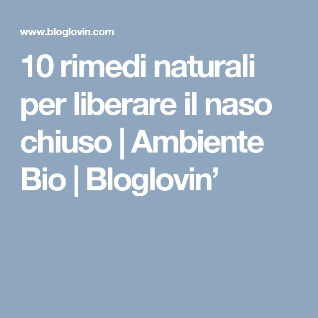 10 rimedi naturali per liberare il naso chiuso | Ambiente Bio | Bloglovin'