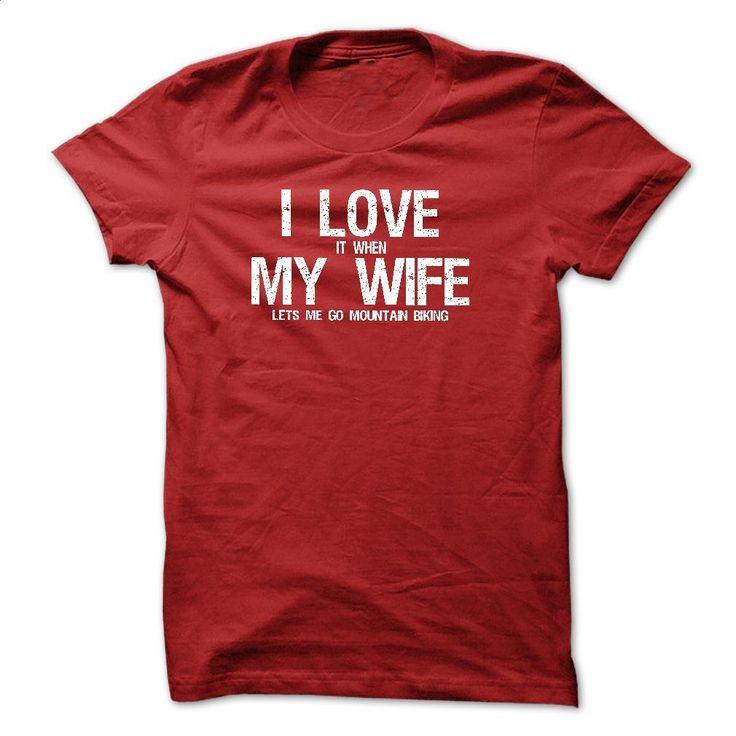 i love it when my wife lets me go mountain biking T-shi T Shirts, Hoodies, Sweatshirts - #under #shirt maker. PURCHASE NOW => https://www.sunfrog.com/Sports/i-love-it-when-my-wife-lets-me-go-mountain-biking-T-shirt-and-Hoodie.html?60505