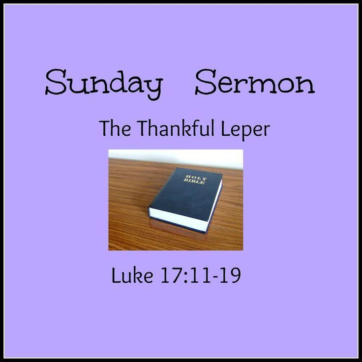 Luke 17:11-19.  The Thankful Leper.   Thanksgiving Sermon.