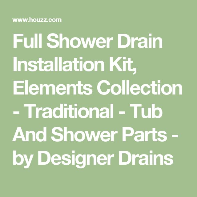 Full Shower Drain Installation Kit, Elements Collection - Traditional - Tub And Shower Parts - by Designer Drains