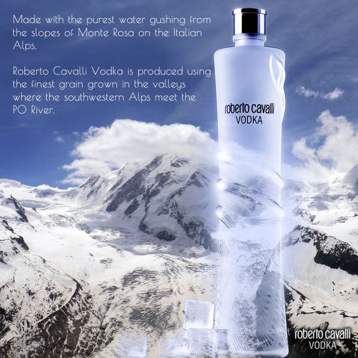 Roberto Cavalli Vodka, made with the purest water…
