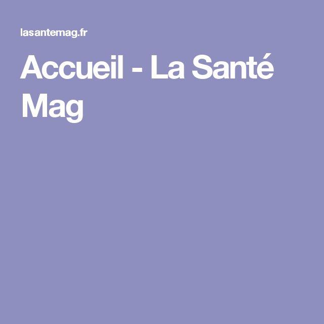 Accueil - La Santé Mag