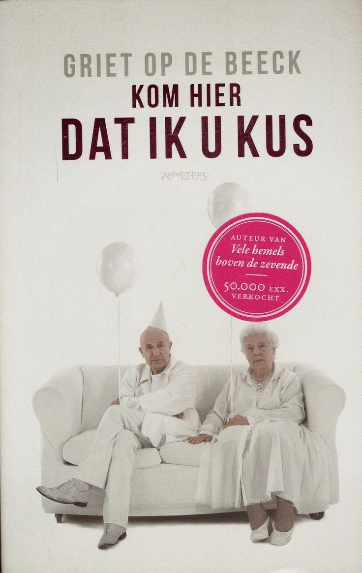 MIJN BOEKENKAST: Griet op de Beeck - Kom hier dat ik u kus Wat een aangrijpend en goed geschreven boek. Lees hier de recensie: http://mijnboekenkast.blogspot.nl/2015/04/griet-op-de-beeck-kom-hier-dat-ik-u-kus.html