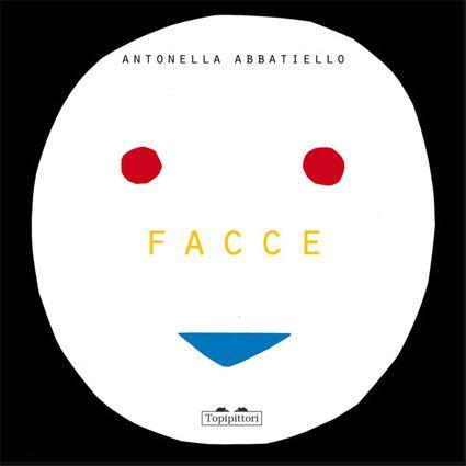 Facce - Antonella Abbatiello - Ed. Topipittori