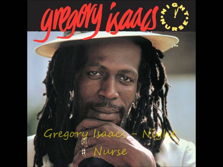 Gregory Isaacs - Night Nurse High Quality Tell her try your best jest to make it quick Whom attend to the sick 'Cause there must be something she can do This...