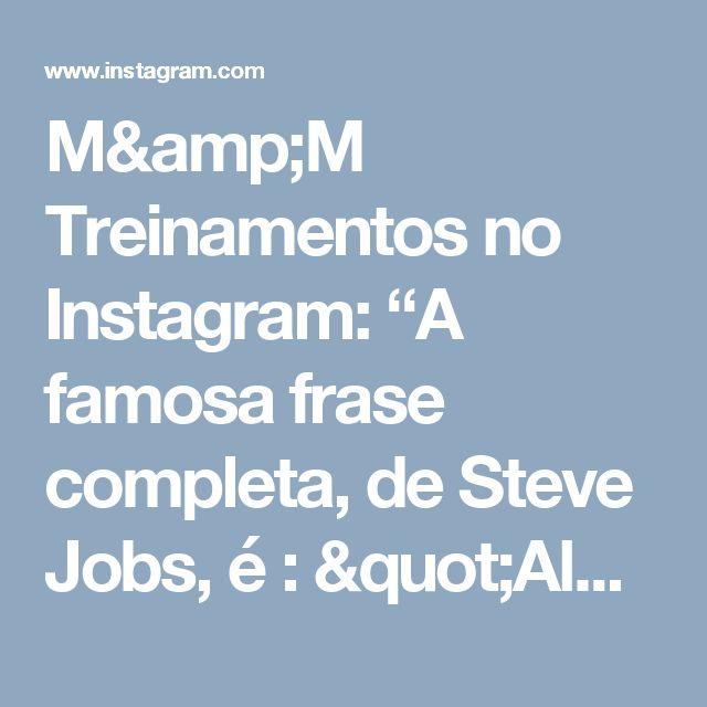 """M&M Treinamentos no Instagram: """"A famosa frase completa, de Steve Jobs, é : """"Algumas pessoas acham que foco significa dizer sim para a coisa em que você irá se focar. Mas…"""""""