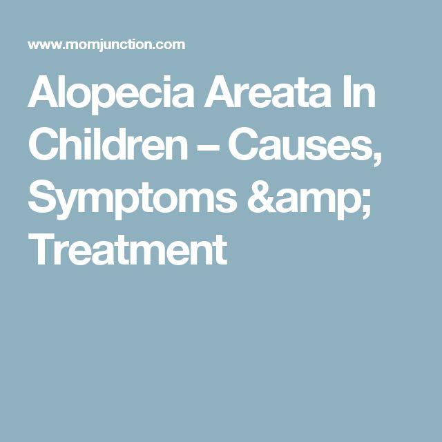 Alopecia Areata In Children – Causes, Symptoms & Treatment