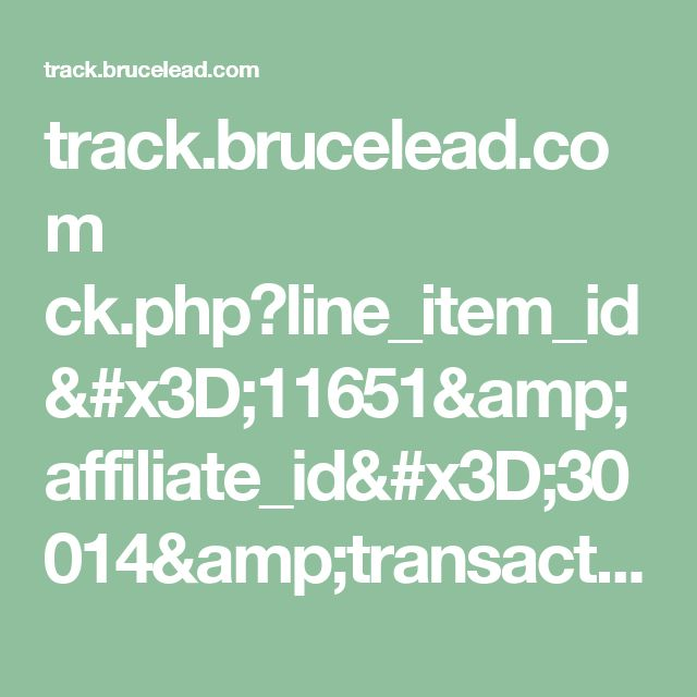 track.brucelead.com ck.php?line_item_id=11651&affiliate_id=30014&transaction_id=fbd0a4509-1f0f-7f85-37a91d4f1cbf91ed0927b3ce435d857b93e4c7b0a840022