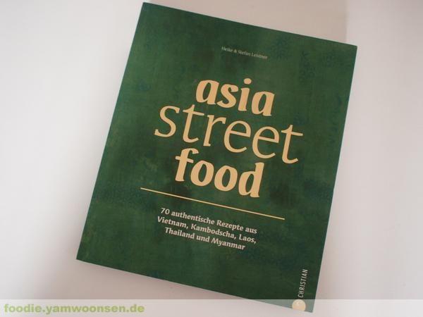 Asia Street Food von Heike und Stefan Leistner