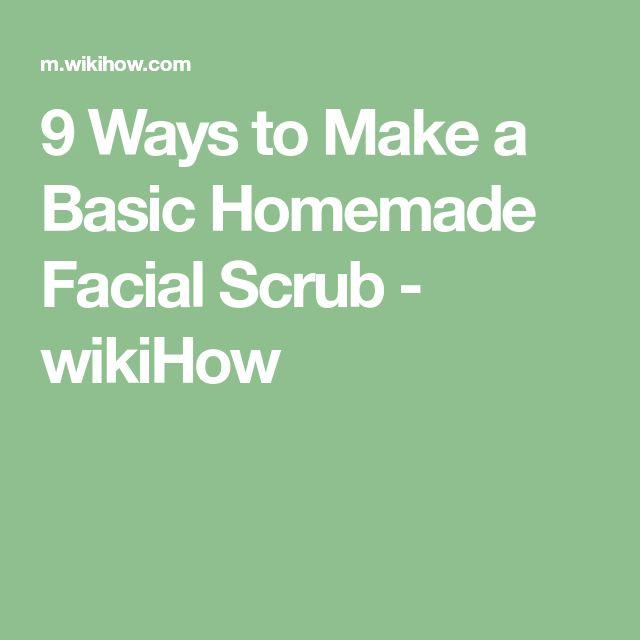 9 Ways to Make a Basic Homemade Facial Scrub - wikiHow