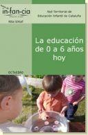 La educación de 0 a 6 años hoy, de Red territorial de educación infantil de Cataluña.