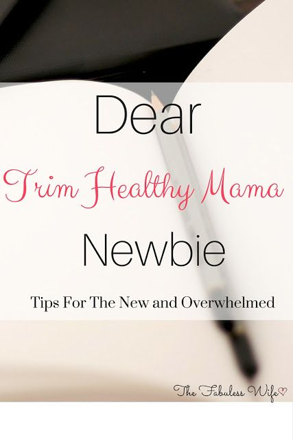 Dear Trim Healthy Mama Newbie: Tips For The New and Overwhelmed