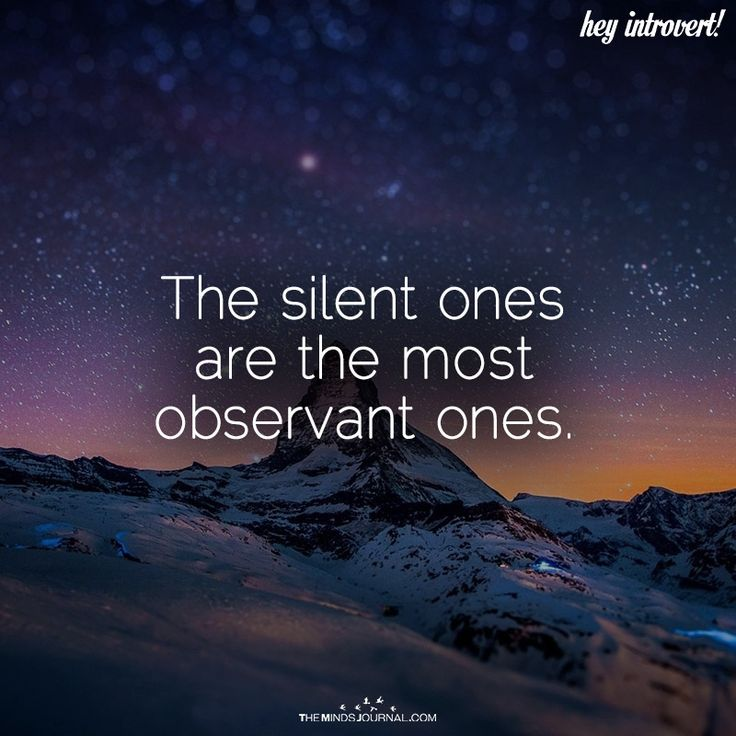 The Silent Ones - https://themindsjournal.com/silent-ones-observant-ones/