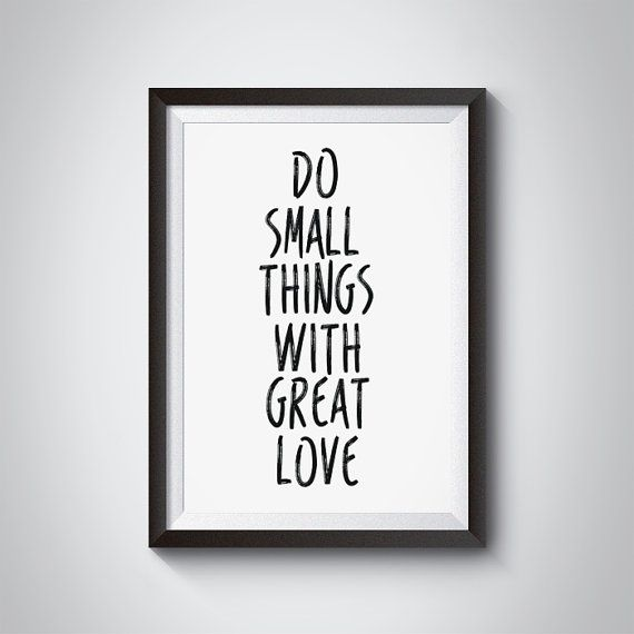 Do Small Things With Great Love Quotes by GreyGallery on Etsy