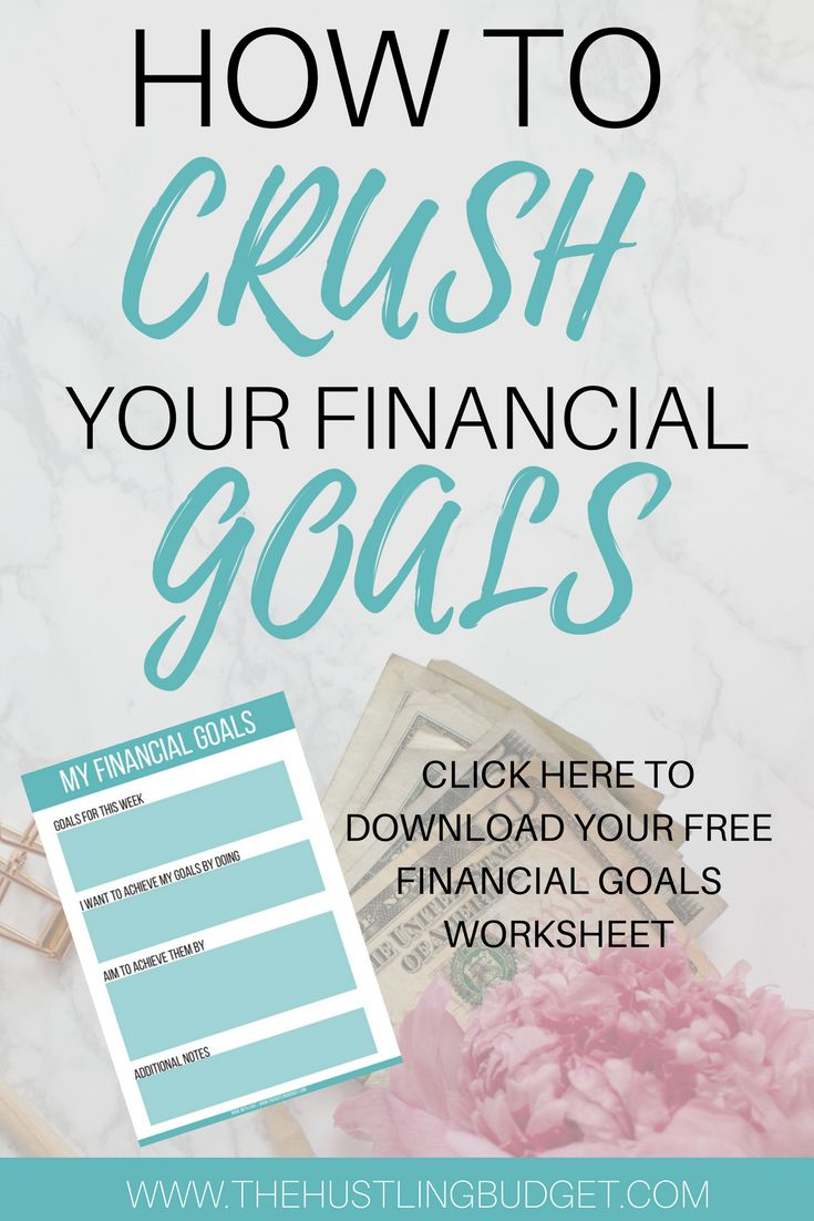 Learn how you can CRUSH your financial goals today! Bonus financial goals worksheet to help you keep track of your goals!