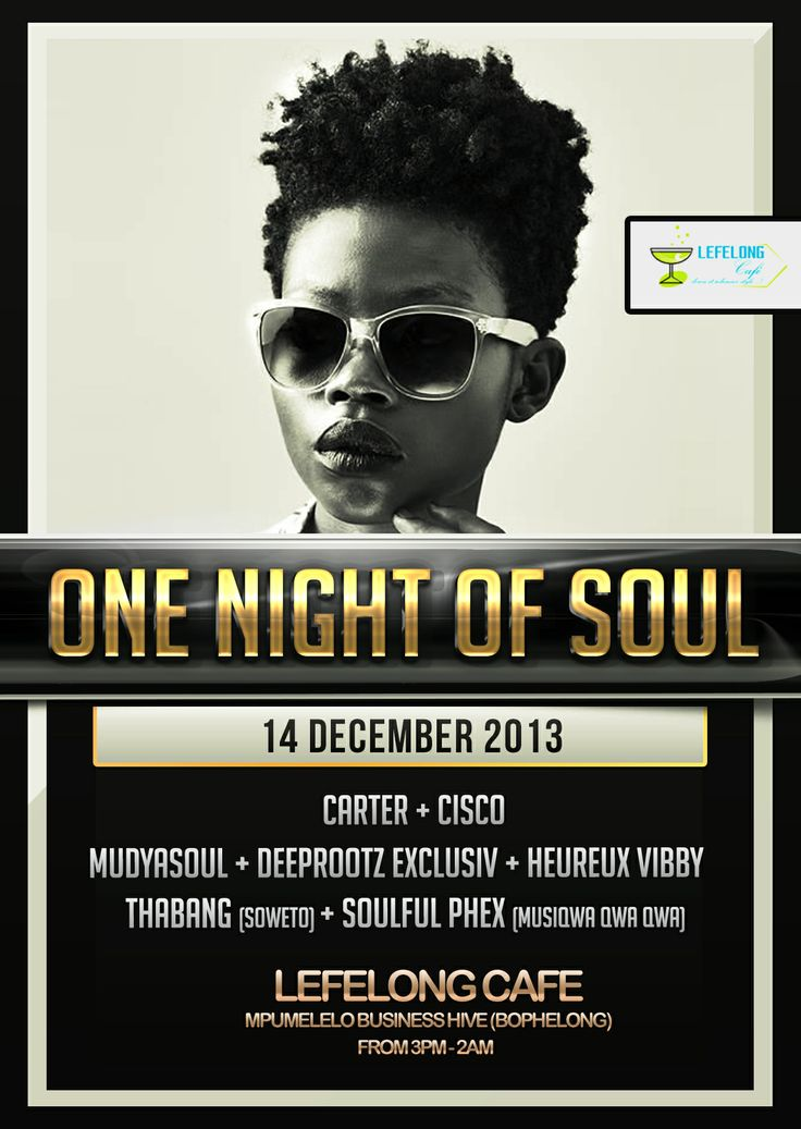 One Night Of Soul at Lefelong Cafe #africa #model #poster #design #picoftheday #picoftheweek #beautiful #summer #nightlife #selfie #picture