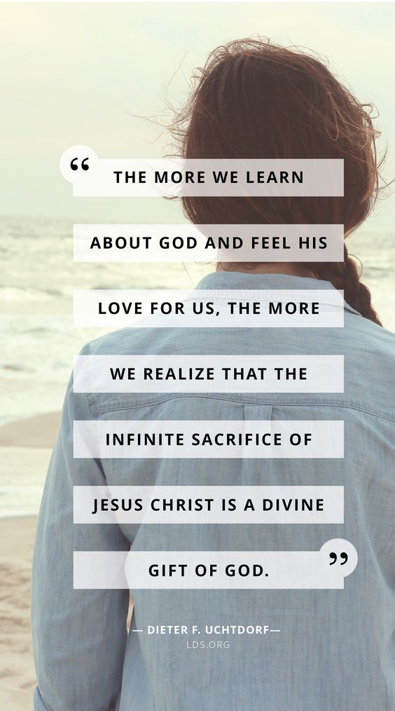 """The more we learn about God and feel His love for us, the more we realize that the infinite sacrifice of Jesus Christ is a divine gift of God."" From #PresUchtdorf's http://pinterest.com/pin/24066179228856353 message http://lds.org/ensign/2017/01/aiming-at-the-center Learn more about the Atonement http://pinterest.com/pin/24066179232554235 of Jesus Christ http://facebook.com/173301249409767 and what it can mean for you personally. #ShareGoodness"