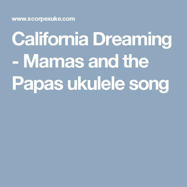 California Dreaming - Mamas and the Papas ukulele song