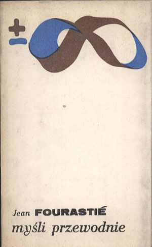 Myśli przewodnie, Jean Fourastié, PIW, 1972, http://www.antykwariat.nepo.pl/mysli-przewodnie-jean-fourasti%C4%82%C5%A0-p-14238.html