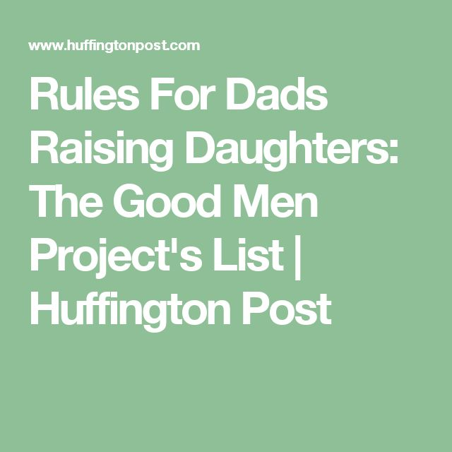 Rules For Dads Raising Daughters: The Good Men Project's List | Huffington Post
