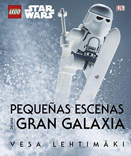 Vesa Lehtimäki, LEGO® Star Wars. Pequeñas escenas de una gran galaxia, DK, 2015.