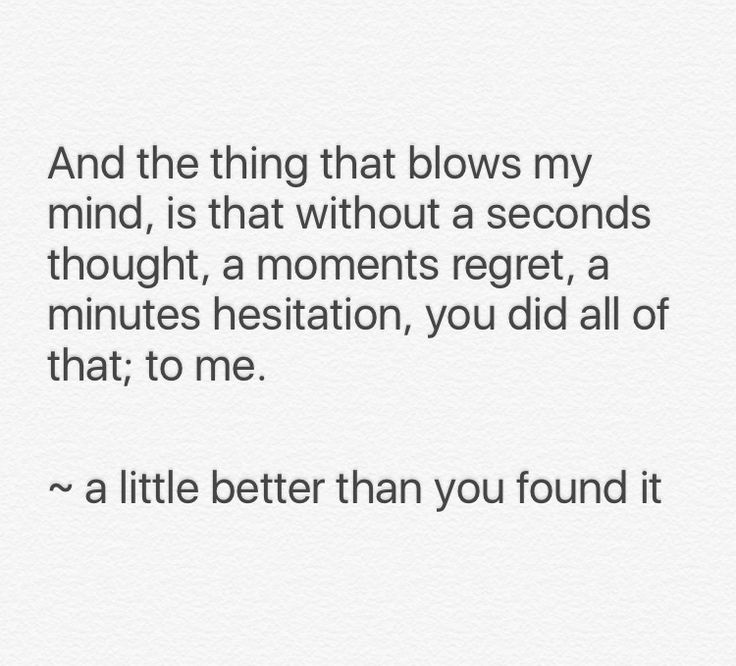 How could you? ~ a little better than you found it