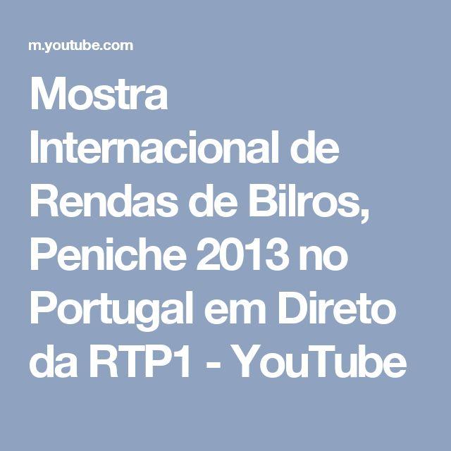 Mostra Internacional de Rendas de Bilros, Peniche 2013 no Portugal em Direto da RTP1 - YouTube