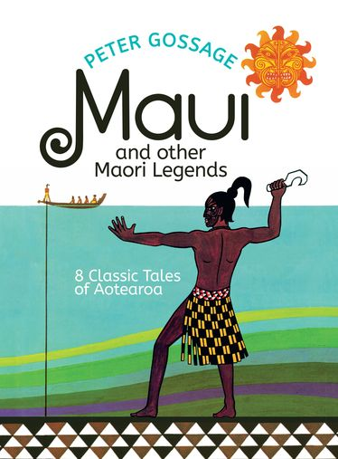 Maui and Other Maori Legends: 8 Classic Tales of Aotearoa - 961
