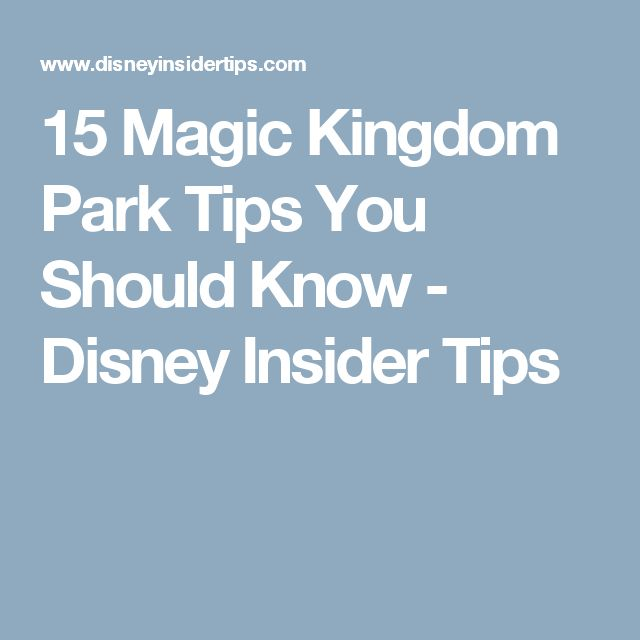 15 Magic Kingdom Park Tips You Should Know - Disney Insider Tips
