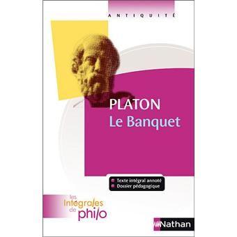 """Le banquet, Platon : """"Le Banquet est parmi les dialogues de Platon, le plus séduisant, le plus fascinant et aussi le plus déroutant"""" [source : prologue]."""