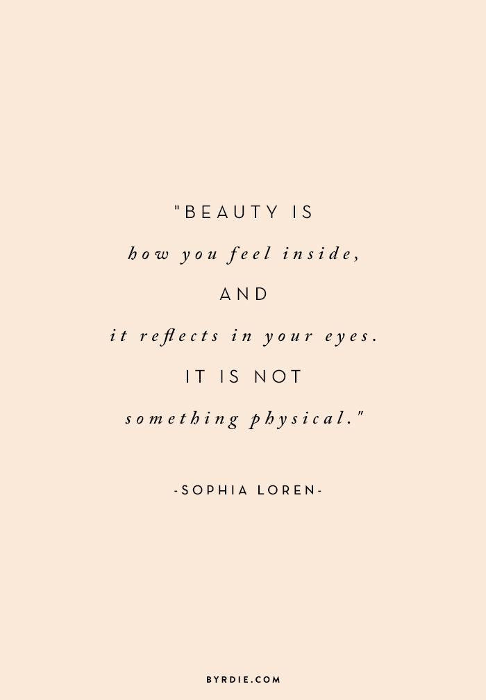 """Beauty is how you feel inside, and it reflects in your eyes. It is not something physical."" - Sophia Loren // via @byrdiebeauty"