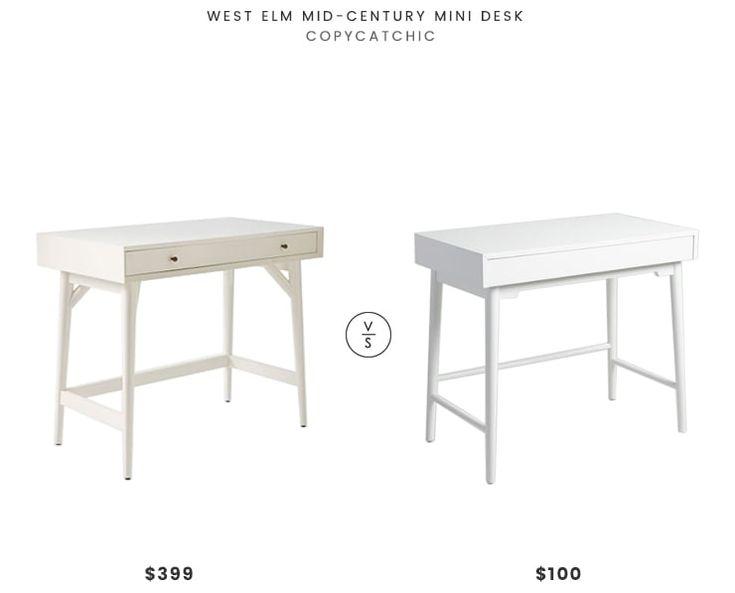 West Elm Mid Century Mini Desk 399 Vs World Market Zola Desk 100 Mid Century White Desk Look For Less Co Mid Century Mini Desk Mini Desk West Elm Mid Century