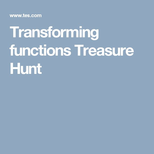 Transforming functions Treasure Hunt