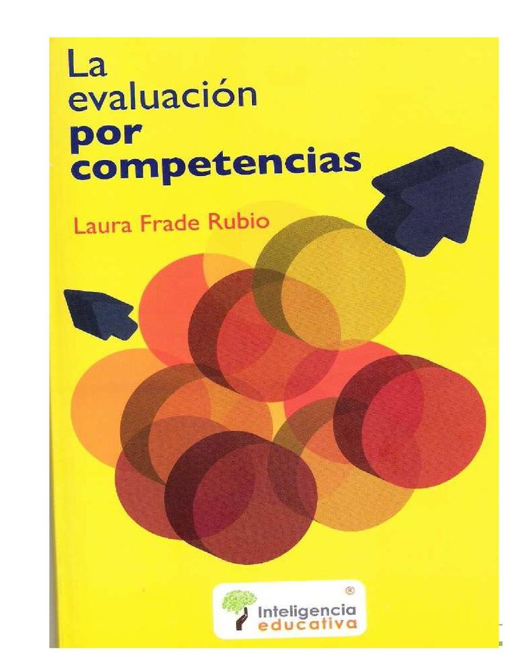 Laura frade rubio la evaluacion basada en competencias Educación, evaluación, competencias en educación