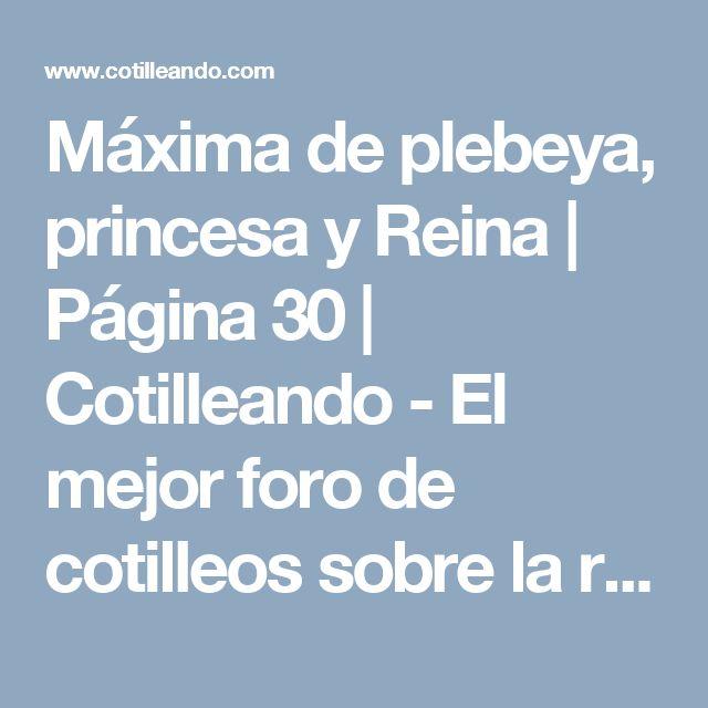 Máxima de plebeya, princesa y Reina | Página 30 | Cotilleando - El mejor foro de cotilleos sobre la realeza y los famosos. Felipe y Letizia.