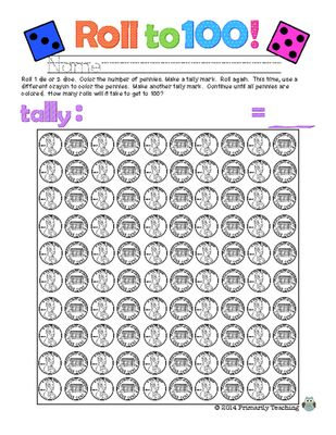 Roll to 100! A Freebie for the 100th--or ANY-Day! from Primarily Teaching on TeachersNotebook.com -  (1 page)  - Roll to 100!  A FREEBIE for the 100th--or ANY--Day! For this activity, give each student (or pair of students) 1 die, 2 dice, or more! Roll, add, color in the number of pennies, and make a tally mark. Repeat, using a different color of crayon each time, s