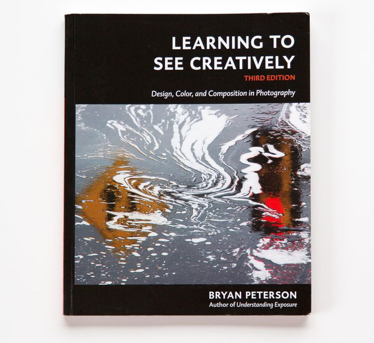 Adding this to my to-read list | Learning to See Creatively by Bryan Peterson — Phil Steele Photography