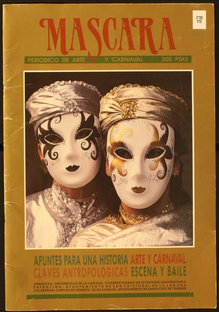Máscara : Periódico de Arte y Carnaval.1991 http://absysnetweb.bbtk.ull.es/cgi-bin/abnetopac01?TITN=473577