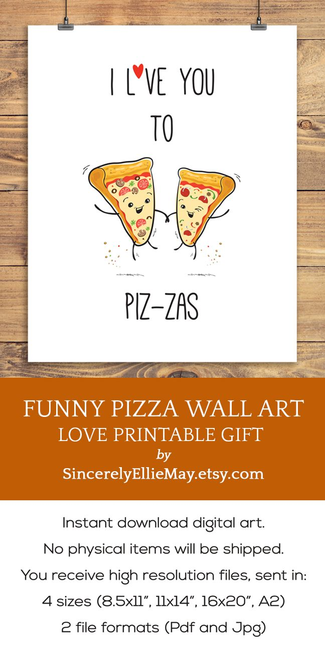 Funny Food Quotes I Love You To Pizzas Pizza Printable Humor Perfect As Gift To Pizza Lovers Girlfriend Boyfriend Family 40179 Pizza Funny Pizza Art Food Quotes Funny