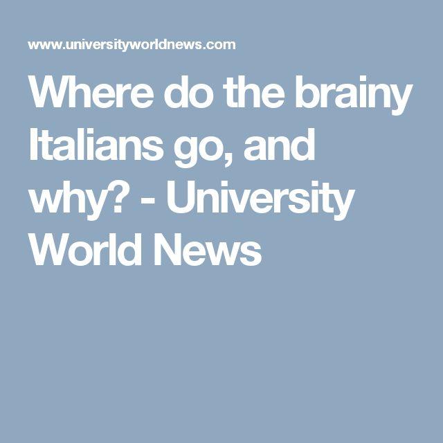 Where do the brainy Italians go, and why? - University World News
