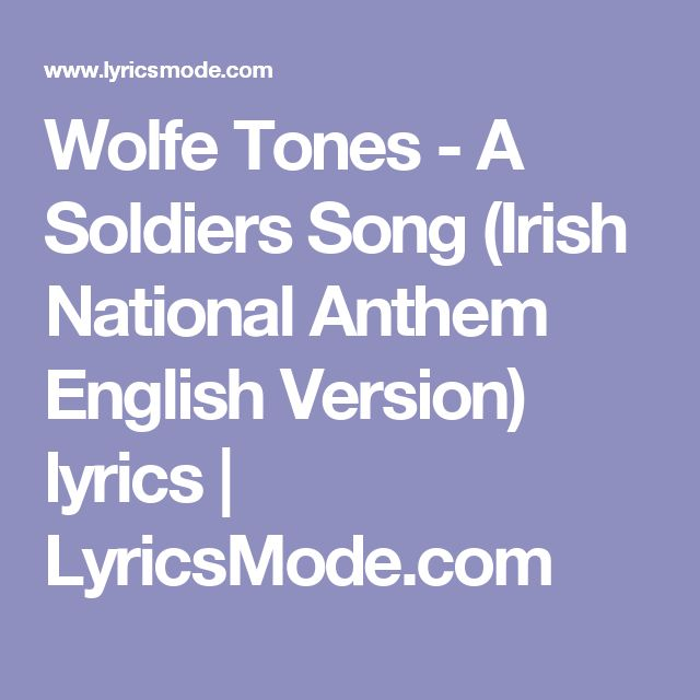 Wolfe Tones - A Soldiers Song (Irish National Anthem English Version) lyrics | LyricsMode.com