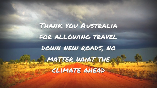 'Thank you Australia for allowing travel down new roads, no matter what the climate ahead' - Brett Atkins #ThankYouAustralia