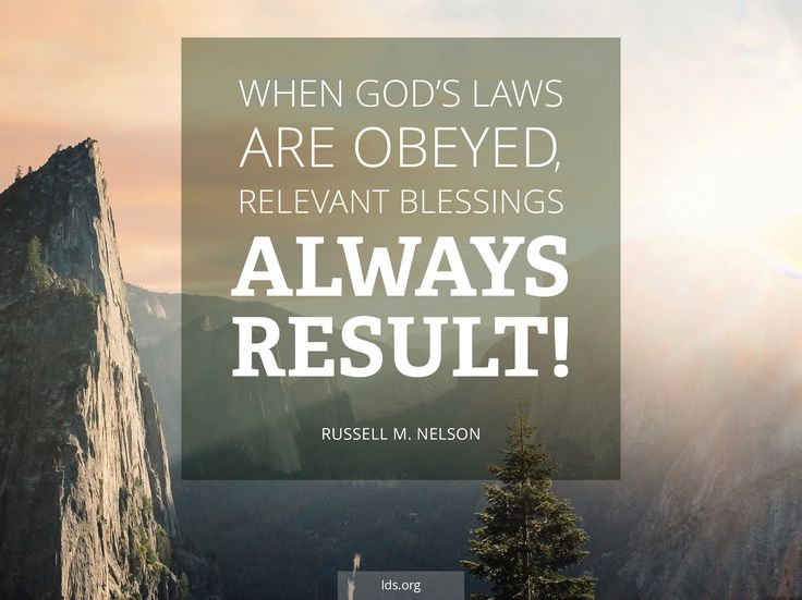 """When God's laws are obeyed, relevant blessings always result. Blessings are always predicated upon obedience to applicable law."" From #PresNelson's http://pinterest.com/pin/24066179230963800 Jan. 2017 #LDSdevo message http://lds.org/broadcasts/article/worldwide-devotionals/2017/01/prophets-leadership-and-divine-law; http://youtu.be/oxs8HMub654 #LivingProphets"