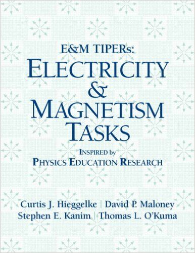 E&M TIPERs: Electricity & Magnetism Tasks: C. J. Hieggelke, D. P. Maloney, T. L. O'Kuma, Steve Kanim: 9780131854994: Amazon.com: Books