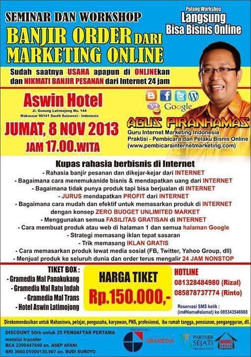 SEMINAR DAN WORKSHOP BANJIR ORDER DARI MARKETING ONLINE  8 November 2013 Aswin Hotel, Makasar